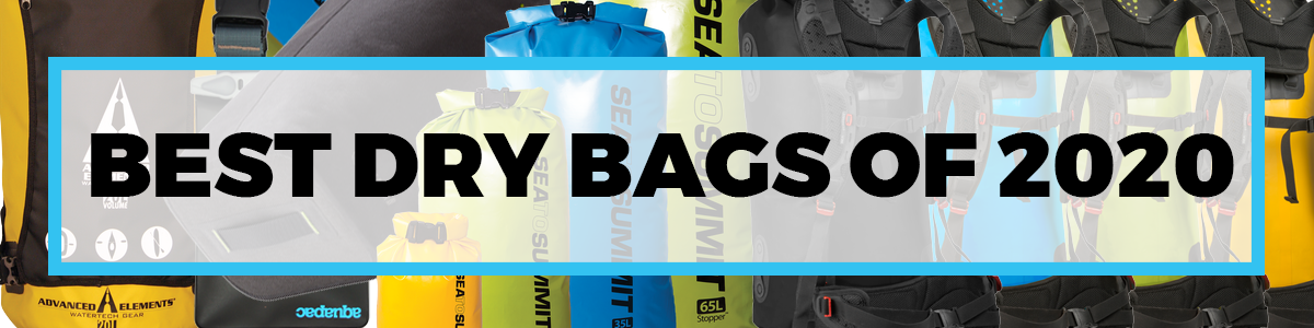 Best Dry Bags of 2020