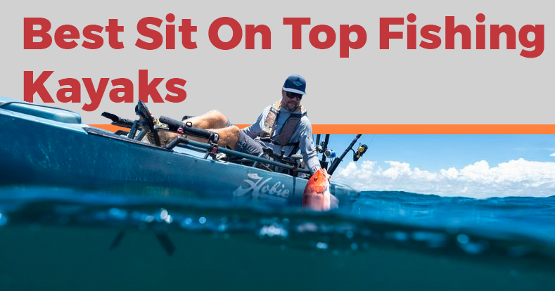 The Best Sit On Top Fishing Kayaks