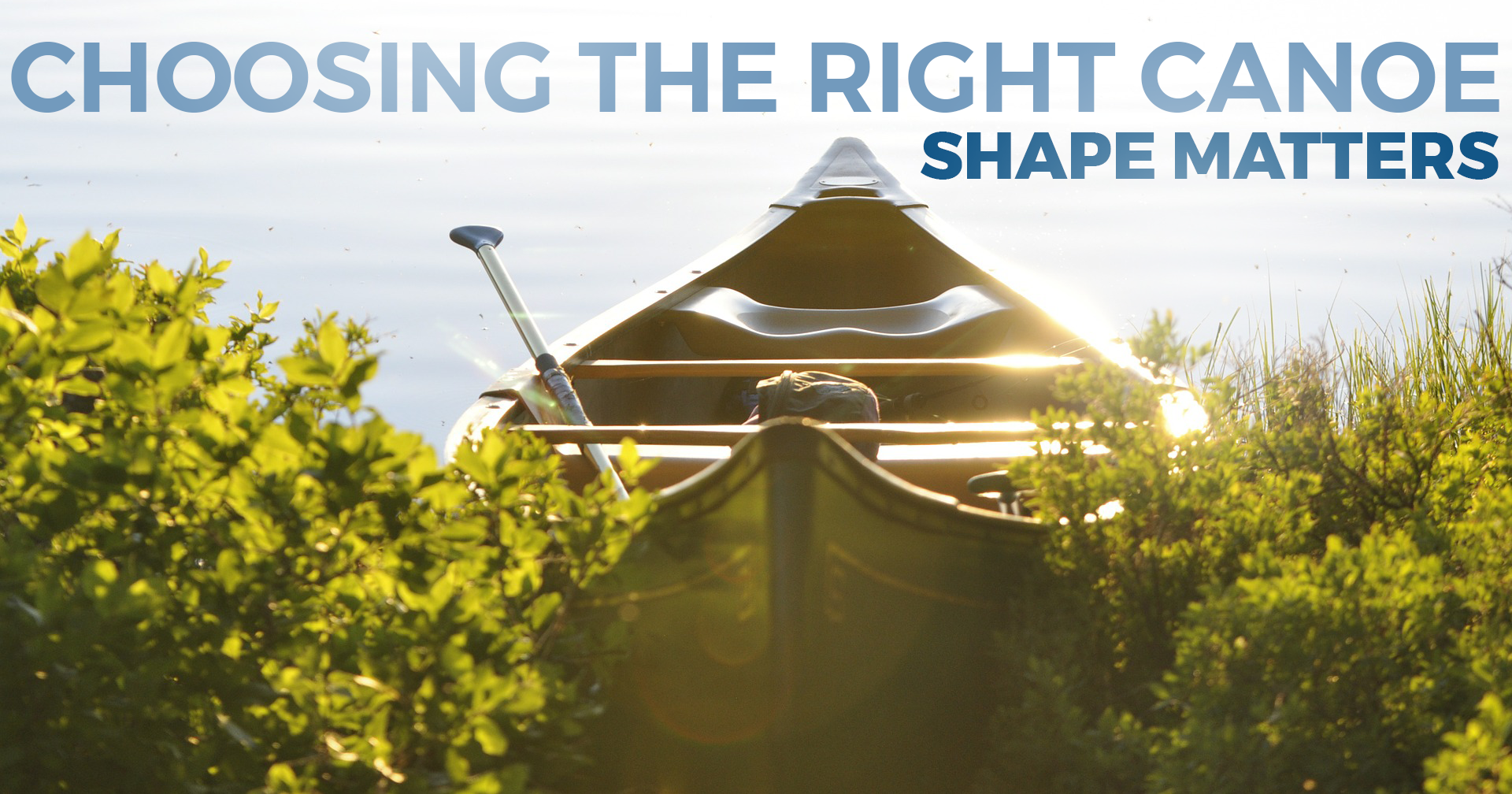 Choosing the Right Canoe - Shape Matters