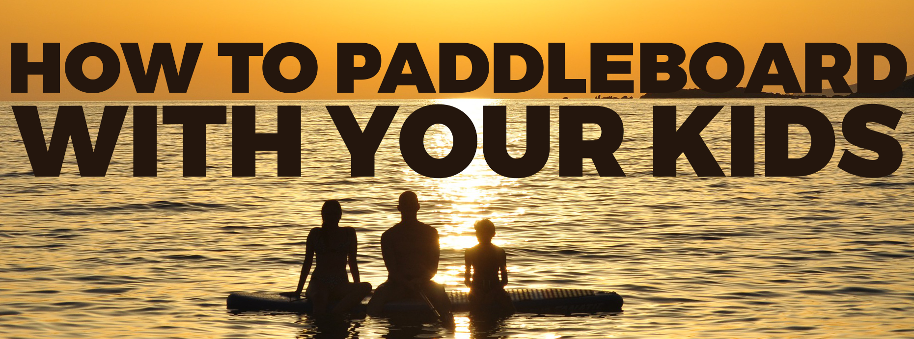 How to Paddleboard with Your Kids