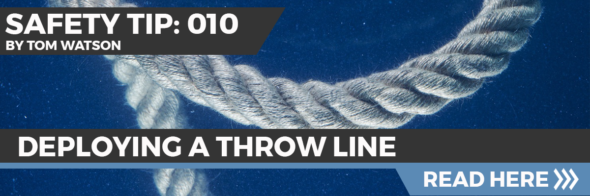 Safety Tip 010 - Deploying a Throw Line