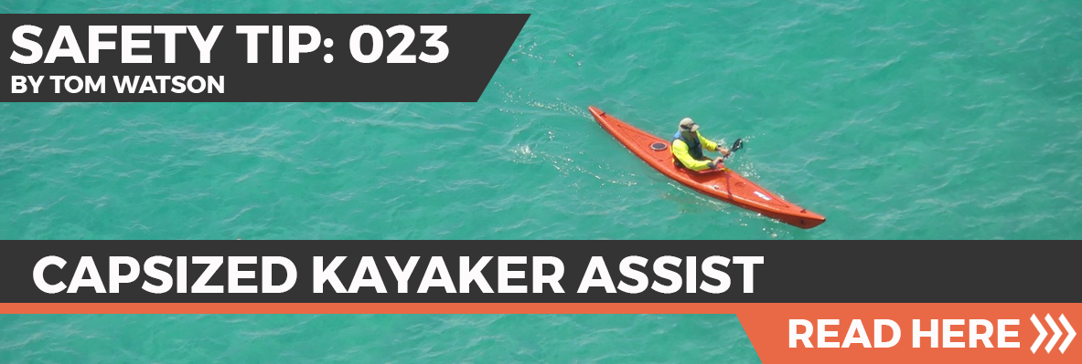 Safety Tip 023 - Capsized Kayaker Assist